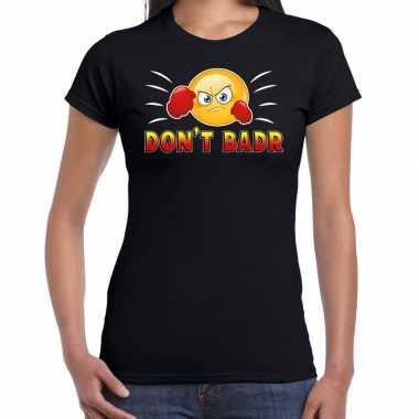Funny emoticon t shirt dont badr zwart voor dames